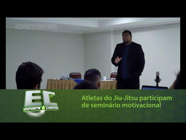 Atletas do Jiu-Jitsu participam de seminário motivacional