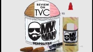 MY MAN By One Hit Wonder E-liquid Review On TVC