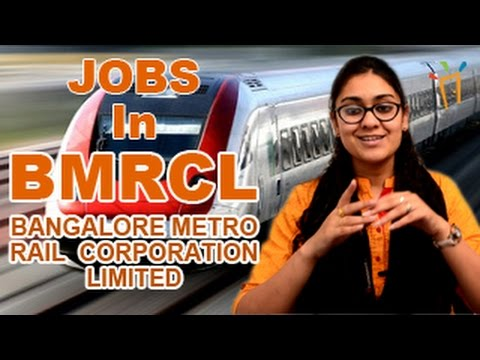 BMRCL Recruitment Notification 2017–jobs for Bangalore Metro,Govt Jobs, Exam dates & results