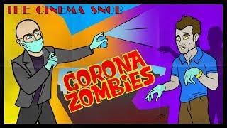 Corona Zombies - The Cinema Snob