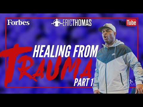 image for Eric Thomas | Healing from Trauma