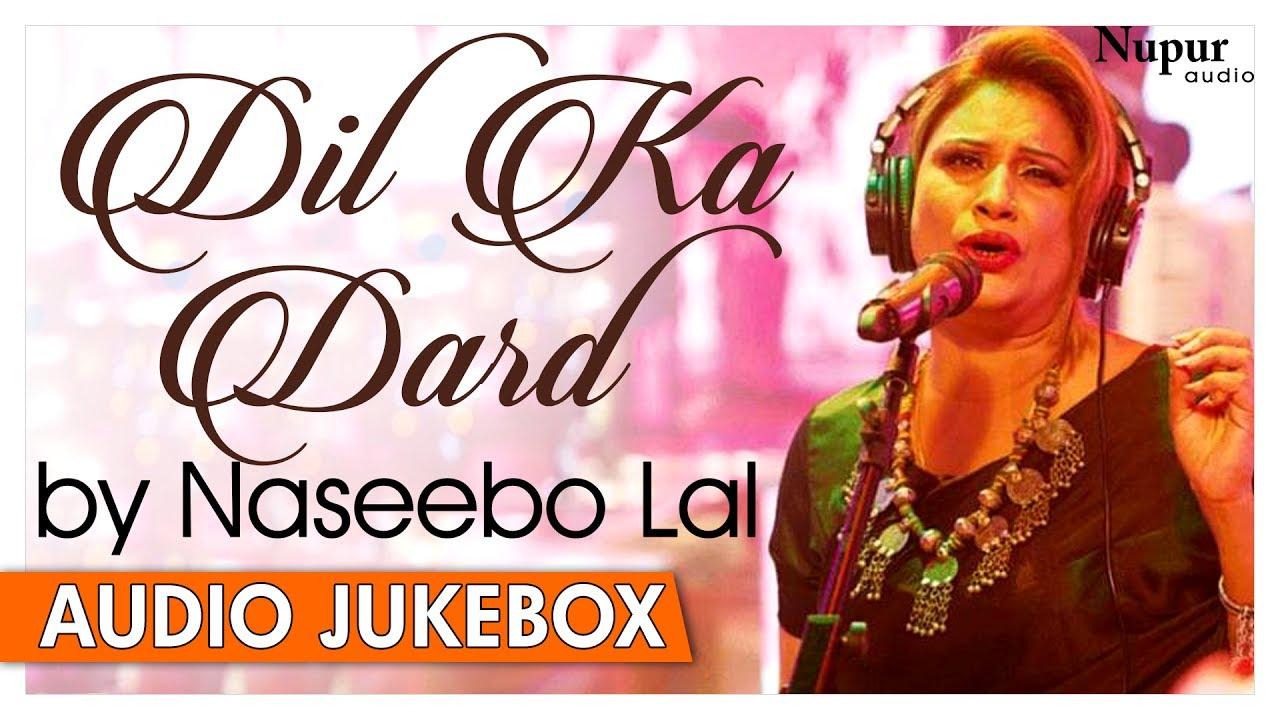 Dil Ka Dard Naseebo Lal Sad Songs Punjabi Sad Love Songs Nupur Audio Youtube