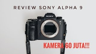 SONY ALPHA A9 Review , KAMERA 60 JUTA !!! Special thanks to http://...