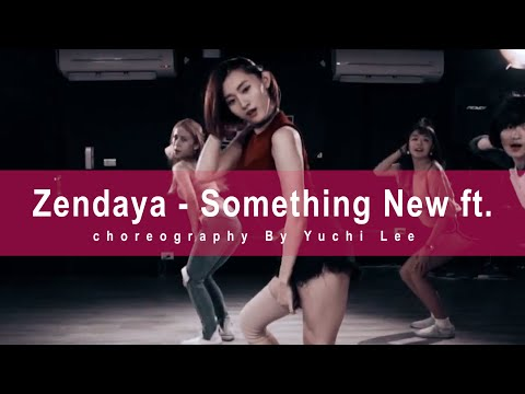 Zendaya - Something New Ft. Chris Brown Choreography By Yuchi Lee