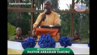 A Fierce Message That Will Shock You by Pst Abraham Yakubu YouTube Pt 1