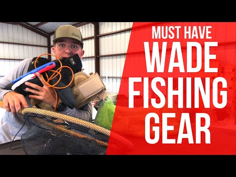 Wade Fishing Gear: 7 Pieces Of Wading Gear You NEED!