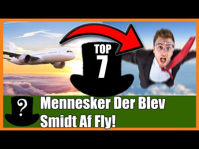 TOP 7 Mennesker Der Blev Smidt Af Fly!