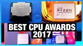 Awards: Best CPUs of 2017 (Gaming, Production, & Biggest Upset)