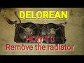 DELOREAN Removing the radiator!!! What a pain in the ass!!!!!