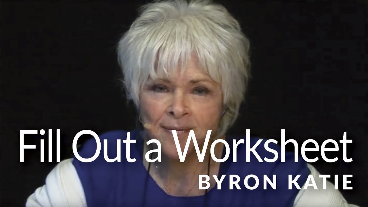 Worksheet Byron Katie Worksheet itw filling out the judge your neighbor work of byron katie