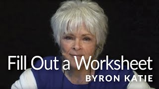 ITW: Filling Out the Judge-Your-Neighbor Worksheet—The Work of Byron Katie