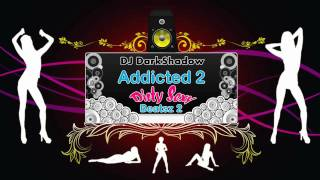 DJ DarkShadow - Addicted 2 Dirty Sexy Beatsz Vol. 2