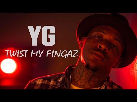 YG On The Making Of 'Twist My Fingaz'