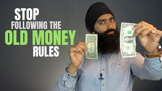 The Old Money Opportunities Are Dead - Learn The New Money Rules