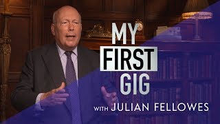My First Gig with Julian Fellowes of Downton Abbey