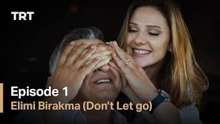 Elimi Birakma (Don't Let Go) - Episode 1 (English subtitles)