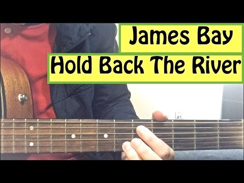 """Hold Back The River"" - James Bay Guitar Tutorial Easy Lesson :)"