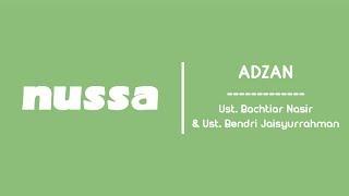 NUSSA : ADZAN - Ustadz Bachtiar Nasir & Ustadz Bendri Jaisyurrahman