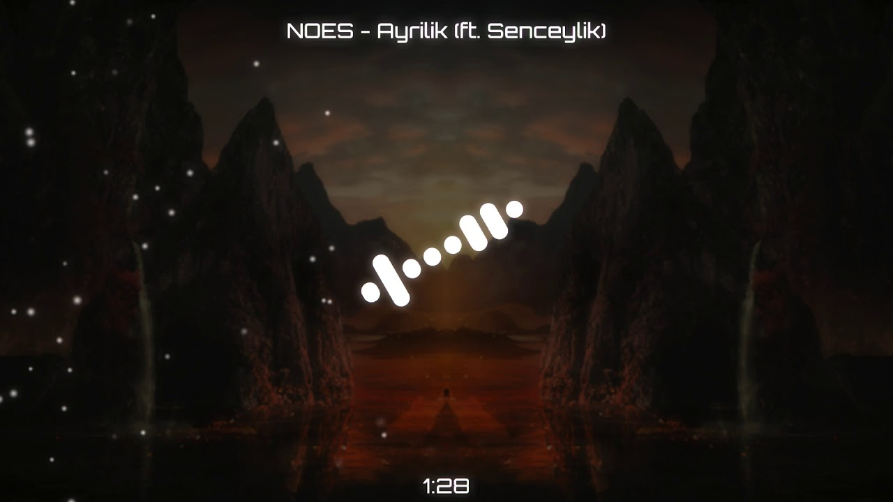 NOES - Ayrılık (ft. Şenceylik)
