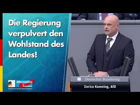 Die Regierung verpulvert den Wohlstand des Landes! - Enrico Komning - AfD-Fraktion im Bundestag