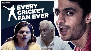 AIB : Every Cricket Fan Ever