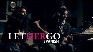 Let Her Go - Arturo Leyva feat Mayra Munoz ( Spanish )