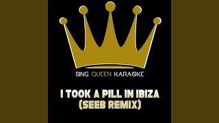 I Took a Pill in Ibiza (Seeb Remix) (Originally Performed by Mike Posner) (Instrumental Karaoke...