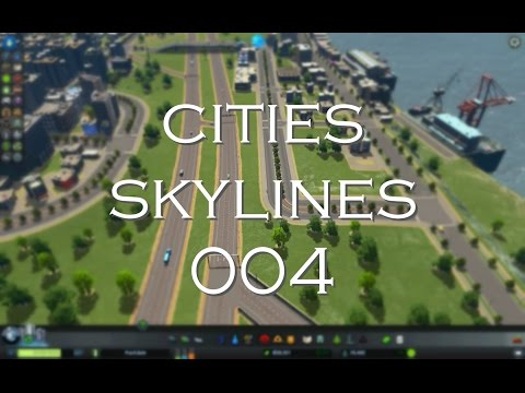 Cities Skylines Gameplay [004] Building Harbor (No Commentary)