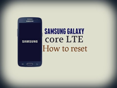 Samsung Galaxy Core LTE - How to reset my Galaxy Core LTE