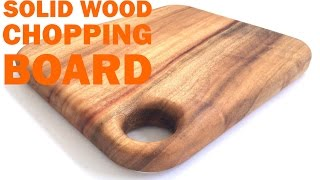 Making a simple Solid Wood Chopping Board