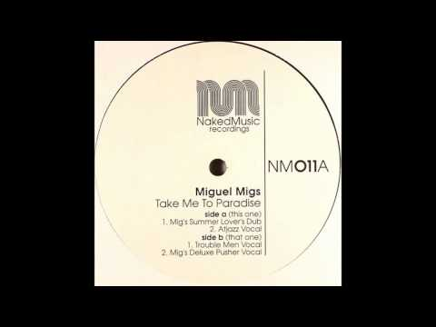 Migue Migs - Take Me To Paradise (Mig's Summer Lovers Dub) mp3