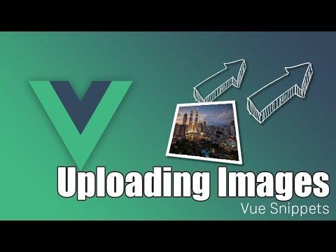 Vue Image Upload Made Easy
