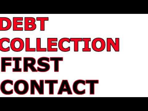 Debt Collection First ContactPt#1