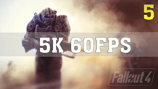 FALLOUT 4 4K 5K 60FPS PC Gameplay | No. 5 | Quad Titan X | ThirtyIR.com