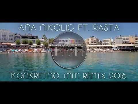 Ana Nikolić feat. Rasta - Konkretno ( MM Remix 2016 )