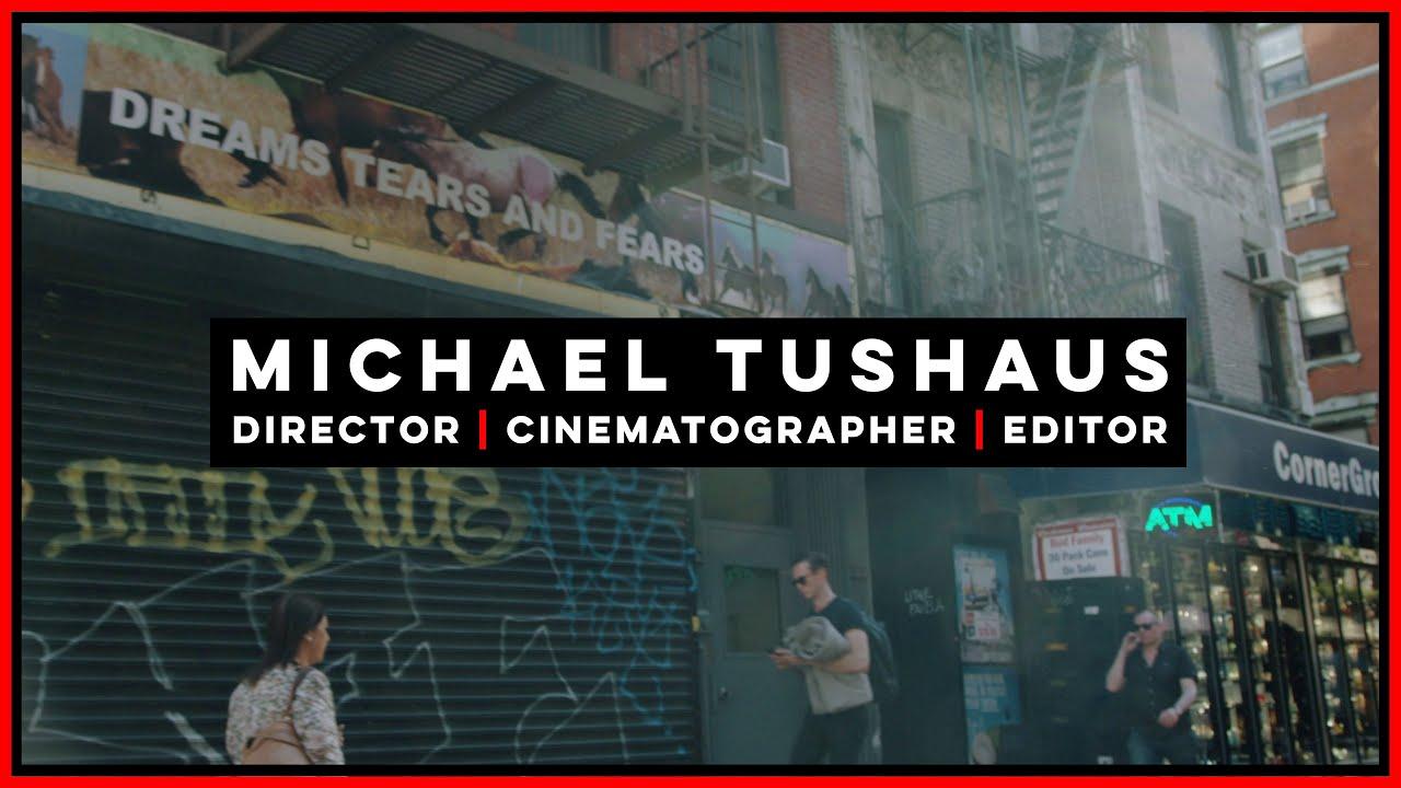 Michael Tushaus Filmmaker Reel 2019