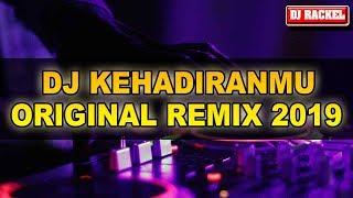 Gambar cover DJ KEHADIRANMU ORIGINAL REMIX SLOW TERBARU 2019