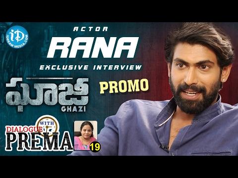 Rana Daggubati Exclusive Interview PROMO || #Ghazi || Dialogue With Prema #19