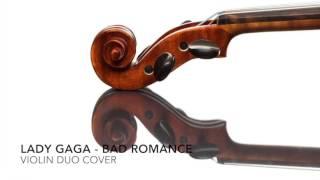 Lady Gaga - Bad Romance (violin duo cover)