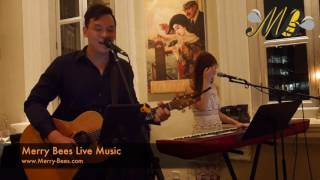 "Merry Bees - John Lye & Priscilla Tan performs ""Unchained Melody"" by Righteous Brothers"