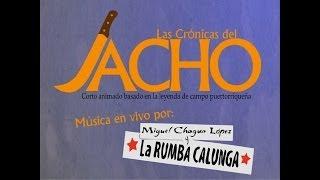 Miguel Chagua López y Las Crónicas del Jacho - Ponce y Río Piedras