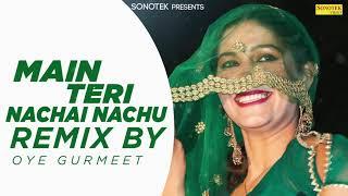 Main Teri Nachai Nachu Su Remix Song || Raj Mawar, Sapna Chaudhary || New Haryanvi Dj Remix Song
