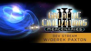 Galactic Civilizations III: Mercenaries - Dev Stream
