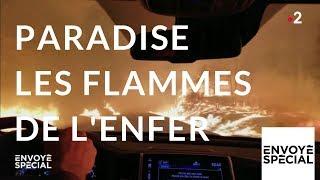 Envoyé spécial. Paradise, les flammes de l'enfer - 6 décembre 2018 (France 2)
