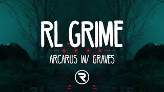 RL Grime &amp Graves - Arcus