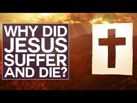 Why Did Jesus Suffer and Die? - Swedenborg and Life