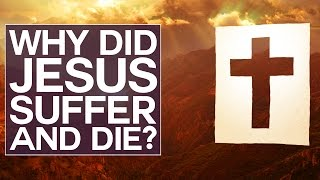 Why Did Jesus Suffer and Die? - Swedenborg and Life thumbnail