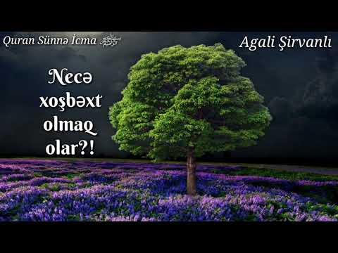 Ağali Şirvanlı ▶Necə xoşbəxt olmaq olar?! (İsmayıllı) (💡İLK)