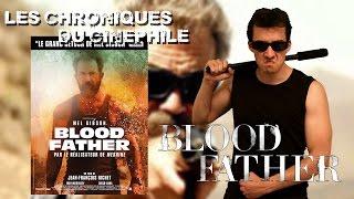 Les chroniques du cinéphile - Blood Father