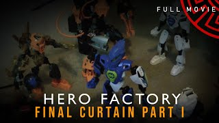Hero Factory Final Curtain Part I The Movie